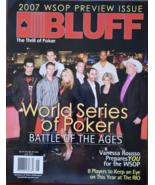 World Series of Poker 2007 @ BLUFF Las Vegas Poker Magazine June 2007 - $3.95