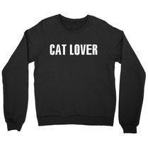 Cat Lover Shirt Crewneck Sweatshirt - $23.75