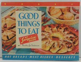 """Good Things to Eat My """"Surprise"""" Recipe by Martha Lee Anderson - $2.75"""