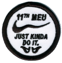 USMC 11th MEW Just Kinda Do it- with velco Patch NEW!!! - $11.87