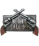 We Don't Call 911 Sculpted Resin Warning Sign Plaque With Faux 57 Revolvers - $27.22