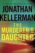 The Murderer's Daughter: A Novel [Hardcover] Kellerman, Jonathan image 2