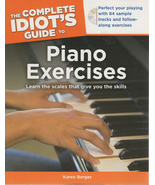 Piano Exercises with CD Learn the scales  2011 The Complete Idiot's Guide - $4.00