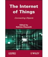The Internet of Things: Connecting Objects to the Web [Hardcover] Chaouc... - $254.43