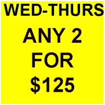 WED-THURS FLASH SALE! PICK ANY 2 FOR $125  BEST OFFERS DISCOUNT  - $125.00