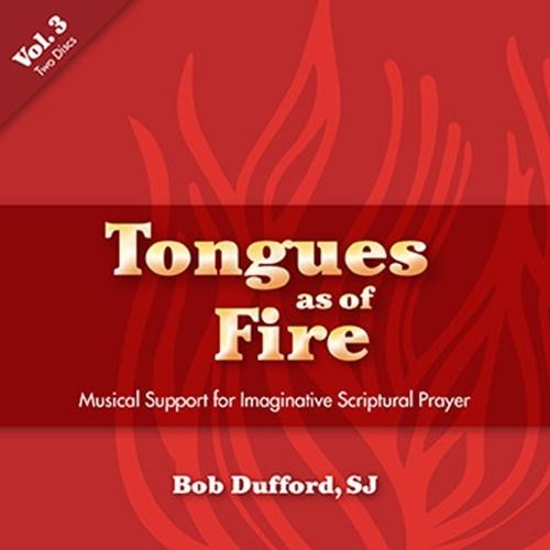Tongues as of Fire - Vol. 3 [CD] by Bob Dufford, SJ