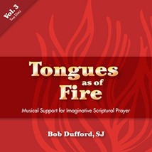 Tongues as of Fire - Vol. 3 [CD] by Bob Dufford, SJ - $26.98