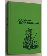 Modern bow hunting [Jan 01, 1958] Grogan, Hiram J - $14.97