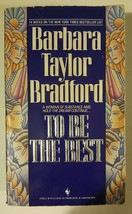 To Be the best  Barbara Taylor Bradford paperback 1989 - $8.61