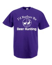 Mens T-Shirt Deer Hunting Quote I'd Rather Be Deer Hunting, Deers Hunt Shirts - $24.74