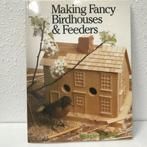 Making Fancy Birdhouses & Feeders 1989 Charles R. Self Sterling Publishi... - $7.92
