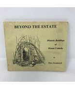 Beyond The Estate Historic Buildings Of Mount Uniacke by Mary Kennickell... - $9.89