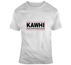 Kawhi Leonard Make Toronto Great Again Basketball Fan Supporter T Shirt ... - $19.99