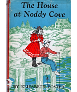 The House At Noddy Cove By Elizabeth Foster (Hardcovered 1949) - $9.95