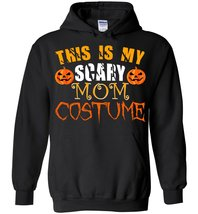 This Is My Scary Mom Costume Halloween Blend Hoodie - $32.99+