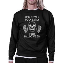 It's Never Too Early For Halloween Black Sweatshirt - $20.99+