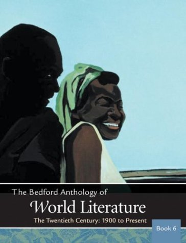 Primary image for The Bedford Anthology of World Literature Book 6: The Twentieth Century, 1900-Th