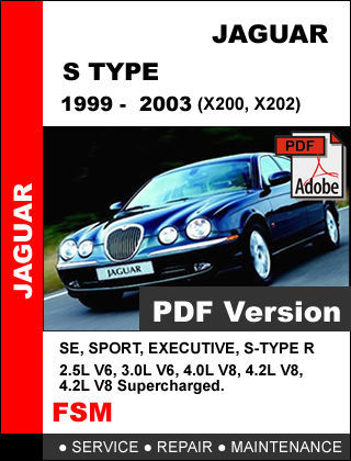 JAGUAR S TYPE 1999 2000 2001 2002 2003 FACTORY SERVICE REPAIR MAINTENANCE MANUAL