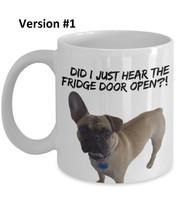 "Funny Pug Coffee Mug ""Did I Just Hear The Fridge Door Open Pug Mugs"" Fun... - $14.95"