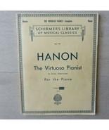 Hanon Virtuoso Pianist in 60 Exercises Complete Schirmer's Library of Mu... - $23.76