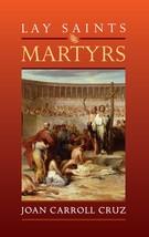 Lay Saints: Martyrs by Joan Carroll Cruz
