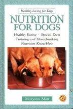 Nutrition for Dogs (Healthy Living for Dogs) Mott, Maryann - $1.98
