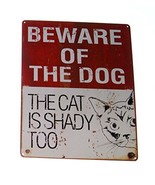 """Beware of the Dog..The Cat is Shady Too 12"""" x 15"""" Novelty Metal Sign - $15.05"""
