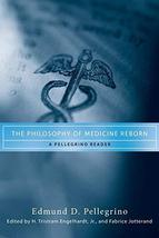 The Philosophy of Medicine Reborn: A Pellegrino Reader (Notre Dame Studi... - $44.99