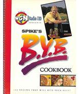 WGN Radio 720 Spike's B.Y.B Cookbook 1997 by Spike O'Dell - $3.99