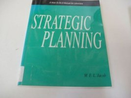 Strategic Planning: A How-To-Do-It Manual for Librarians (How to Do It M... - $11.62