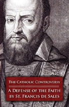 The Catholic Controversy: A Defense of the Faith (5 Copies)