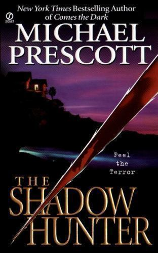 Primary image for The Shadow Hunter by Michael Prescott (2000, Paperback)