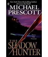 The Shadow Hunter by Michael Prescott (2000, Paperback) - $0.99