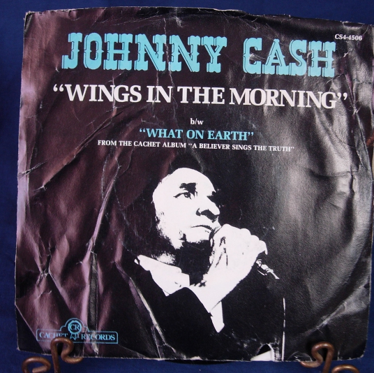 Johnny Cash - Wings in the Morning / What On Earth - Cachet Records CS4-4506