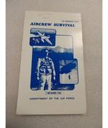 Aircrew Survival Book - air force  1985 - $20.00