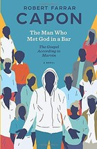 The Man Who Met God in a Bar: The Gospel According to Marvin [Paperback]... - $7.97