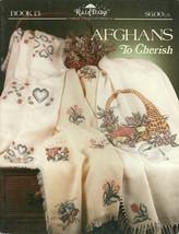 Afghans To Cherish Raindrop Designs Stoney Creek Cross Stitch Book 13 - $6.99