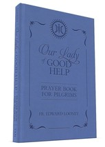 Our Lady of Good Help: Prayer Book for Pilgrims by Fr. Edward Looney image 2