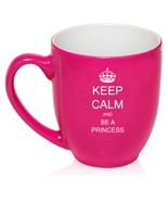 16oz Bistro Mug Ceramic Coffee Tea Glass Cup Keep Calm and Be A Princess - $14.99