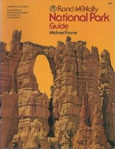 Rand McNally National Park Guide [Paperback] [Jan 01, 1978] Michael Frome - $98.97
