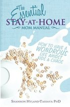 The Essential Stay-at-Home Mom Manual: How to Have a Wondrous Life Amids... - $33.81