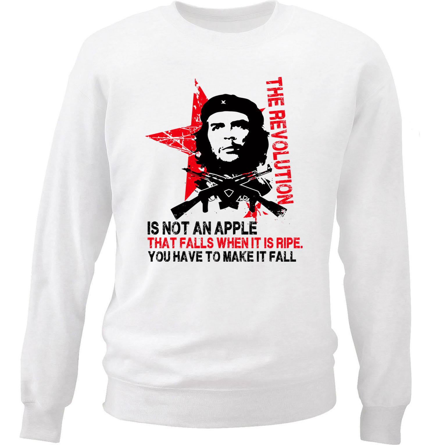 CHE GUEVARA AN APPLE QUOTE - NEW WHITE COTTON SWEATSHIRT