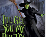 Wicked Witch of the West I'll Get You My Pretty The Wizard of Oz Metal Sign