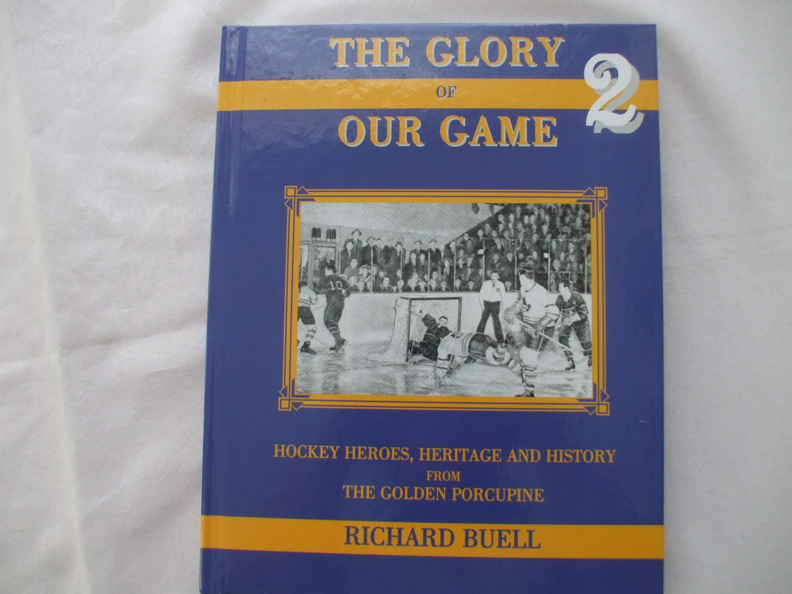 Primary image for The Glory of Our Game 2 Hockey Heros, Heritage and History from The Golden Porcu