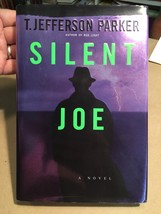 SILENT JOE by T. Jefferson Parker. First edition signed. As new in jacket. - $44.10