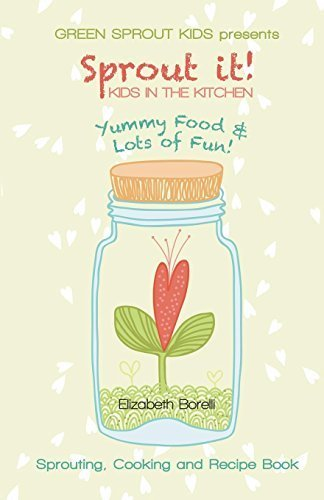 Primary image for Sprout It! Kids in the Kitchen [Paperback] [Jul 13, 2014] Borelli, Elizabeth