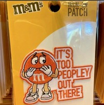 """It's Too Peopley Out there"" M&M's World Iron-On CLOTHING Patch New - $24.75"