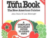 The Tofu Book: The New American Cuisine Paino, John and Messinger, Lisa