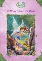 A Masterpiece for Bess (Disney Fairies) Bergen, Lara and Clarke, Judith H. - $5.90