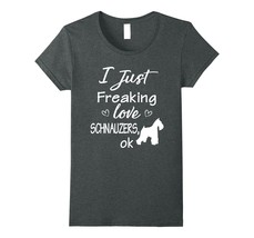 I Just Freaking Love Schnauzers T-shirt Cute Schnauzer Shirt - $19.99+